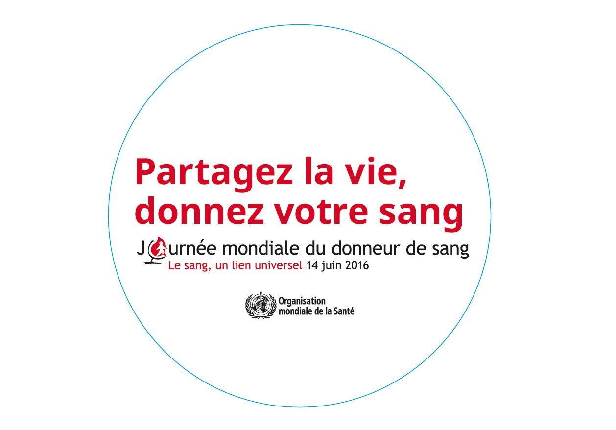 Journée mondiale du donneur de sang 2016 : le sang, un lien universel
