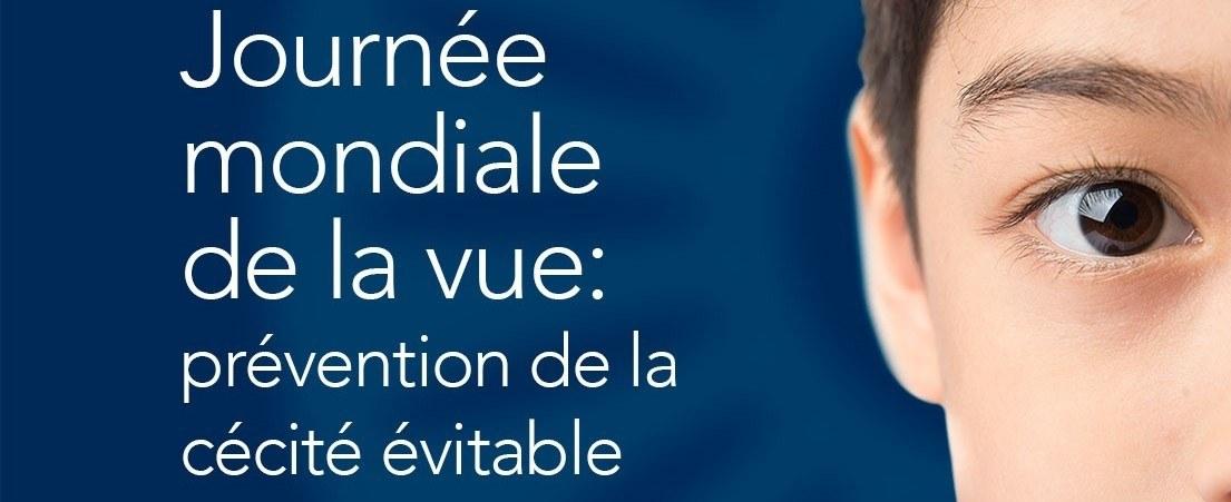 Journée mondiale de la vue : prévention de la cécité évitable