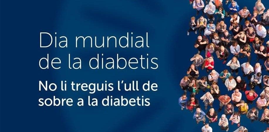 Dia Mundial de la Diabetis 2017. No li treguis l'ull de sobre a la diabetis!