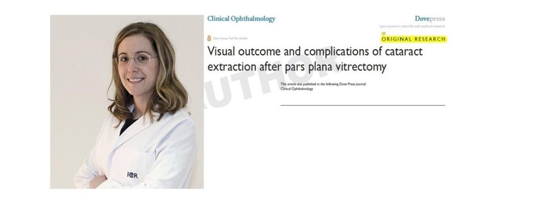La Dra. Rey publica un artículo sobre los resultados y las complicaciones de la cirugía de cataratas tras una vitrectomía pars plana