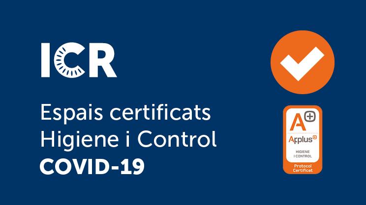 L'ICR rep el Certificat de Protocols d'Higiene i Control davant la COVID-19