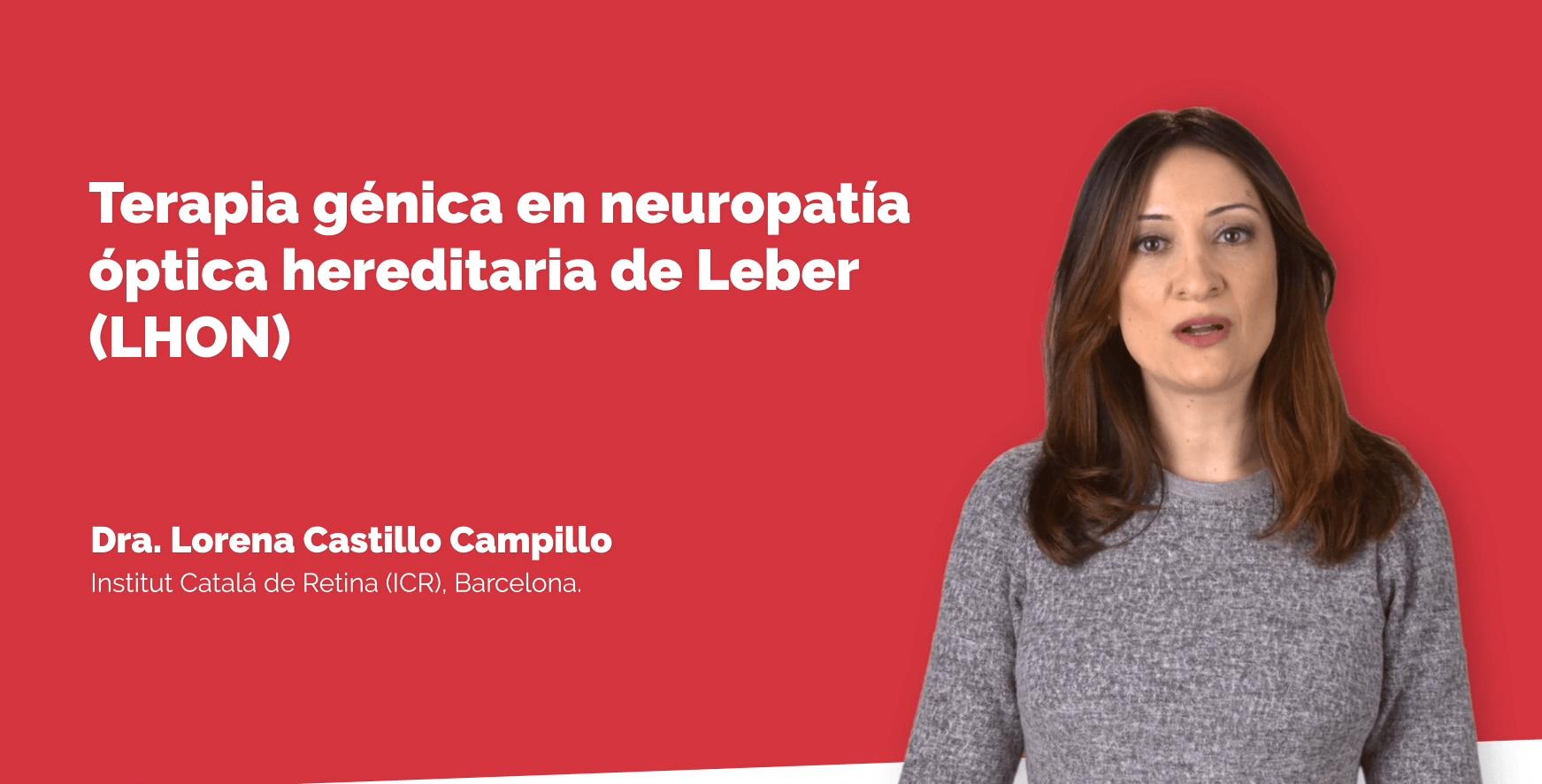 La Dra. Lorena Castillo ha participado en numerosas ponencias sobre la LHON y sus tratamientos, como la terapia génica.