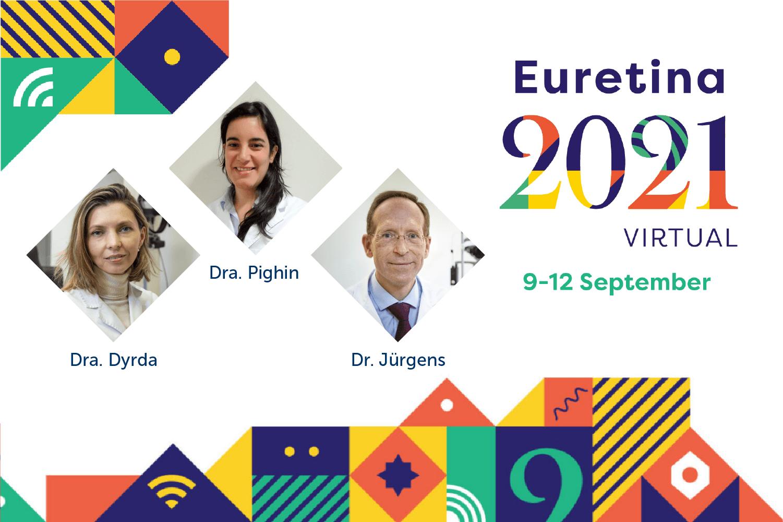 La Dra. Dyrda, la Dra. Pighin y el Dr. Jürgens participan en el Congreso Euretina 2021